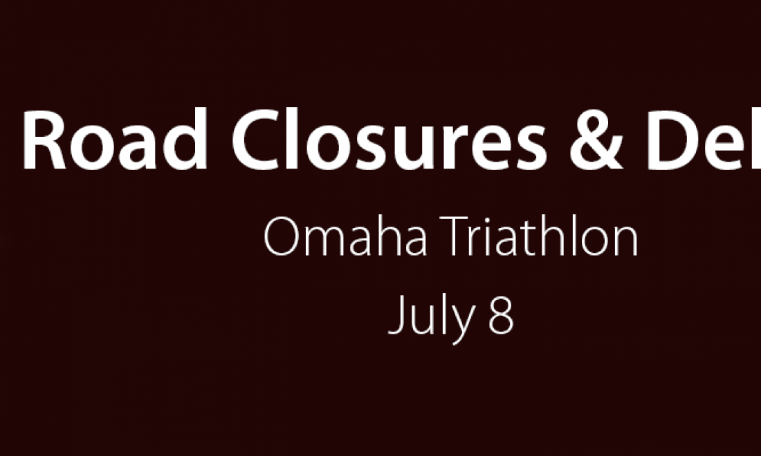 Road Closures for Omaha Triathlon on July 8, 2018